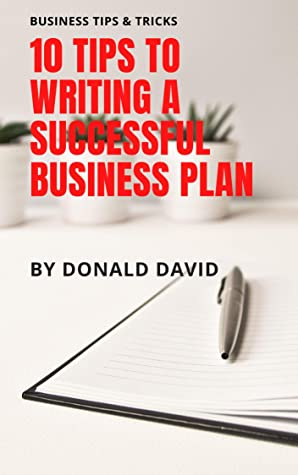 10 Tips to writing a successful business plan
