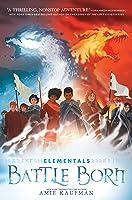 Battle Born (Elementals, #3)