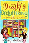 Death & Decluttering: A Good, Clean Cozy Mystery (Sparks & Joy #1)