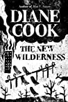 The New Wilderness: LONGLISTED FOR THE BOOKER PRIZE 2020