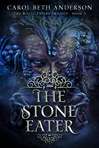 The Stone Eater (The Magic Eaters Trilogy, #3)