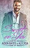 Sweet On You (Caldwell Brothers #4)