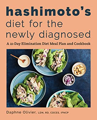 Hashimoto's Diet for the Newly Diagnosed: A 21-Day Elimination Diet Meal Plan and Cookbook