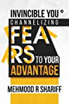 Invincible You – Channelizing Fears to Your Advantage