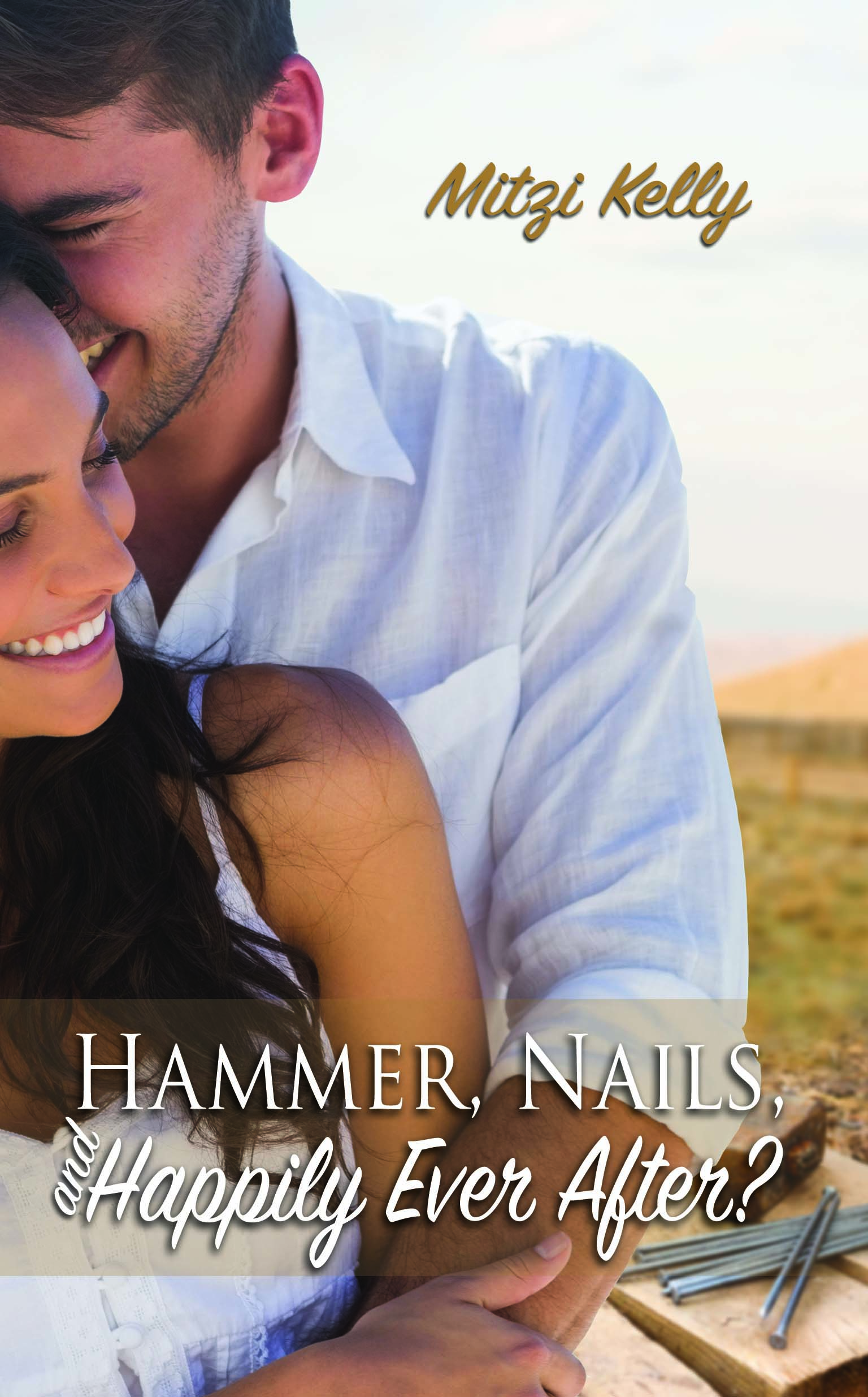 Hammer, Nails, and Happily Ever After? (Texas Grit #1)
