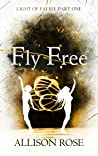 Fly Free (Light of Faerie, #1)