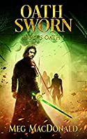 Oath Sworn (Wolf's Oath Book 1)