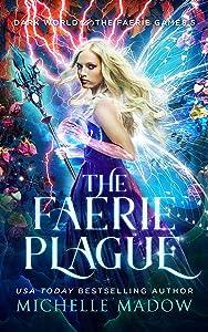 The Faerie Plague (Dark World: The Faerie Games Book 5)