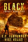 Black: Impact Book 5: (A Post-Apocalyptic Survival Thriller Series)
