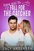 Dare You to Fall for the Catcher (Rock Valley High)