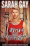 Taming Her Billionaire Cowboy Boyfriend