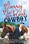 Book cover for Marry Me for Real, Cowboy  (Cavanagh Cowboys Romance #1)