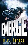 Emerge (Forgotten Starship #2)