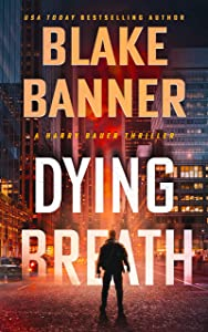 Dying Breath (Harry Bauer Thriller #2)