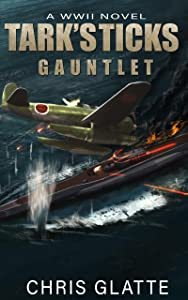 Tark's Ticks Gauntlet: A WWII Novel