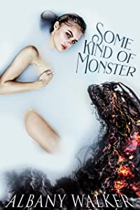 Some Kind of Monster (Friends with the Monsters #2)