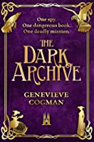 The Dark Archive (The Invisible Library #7)