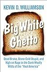 Big White Ghetto:...