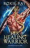 Her Healing Warrior (Lunarian Warriors #4)