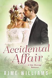 Accidental Affair: A Fake Marriage Romance