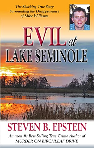 Evil at Lake Seminole: The Shocking True Story Surrounding the Disappearance of Mike Williams