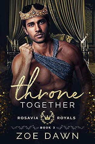 Throne Together (Rosavia Royals, #3)