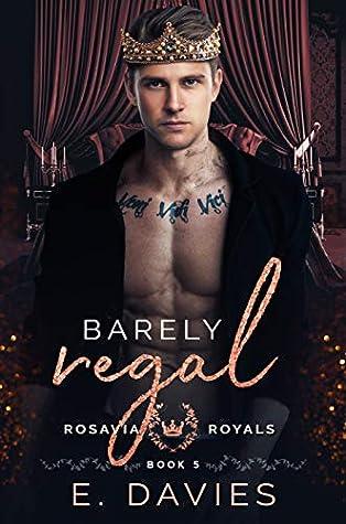 Barely Regal (Rosavia Royals, #5)