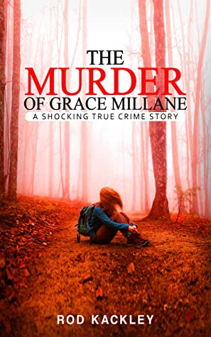 The Murder of Grace Millane: A Shocking True Crime Story