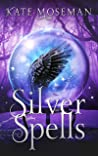 Silver Spells: A Paranormal Women's Fiction Novel (Midlife Elementals Book 1)