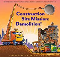 Construction Site Mission: Demolition! (Goodnight, Goodnight, Construction Site)