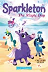Sparkleton #1: The Magic Day (HarperChapters)