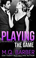 Playing the Game: Neighborly Affection Book 1