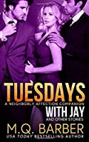 Tuesdays with Jay and Other Stories: A Neighborly Affection Companion