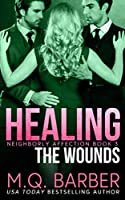 Healing the Wounds: Neighborly Affection Book 3