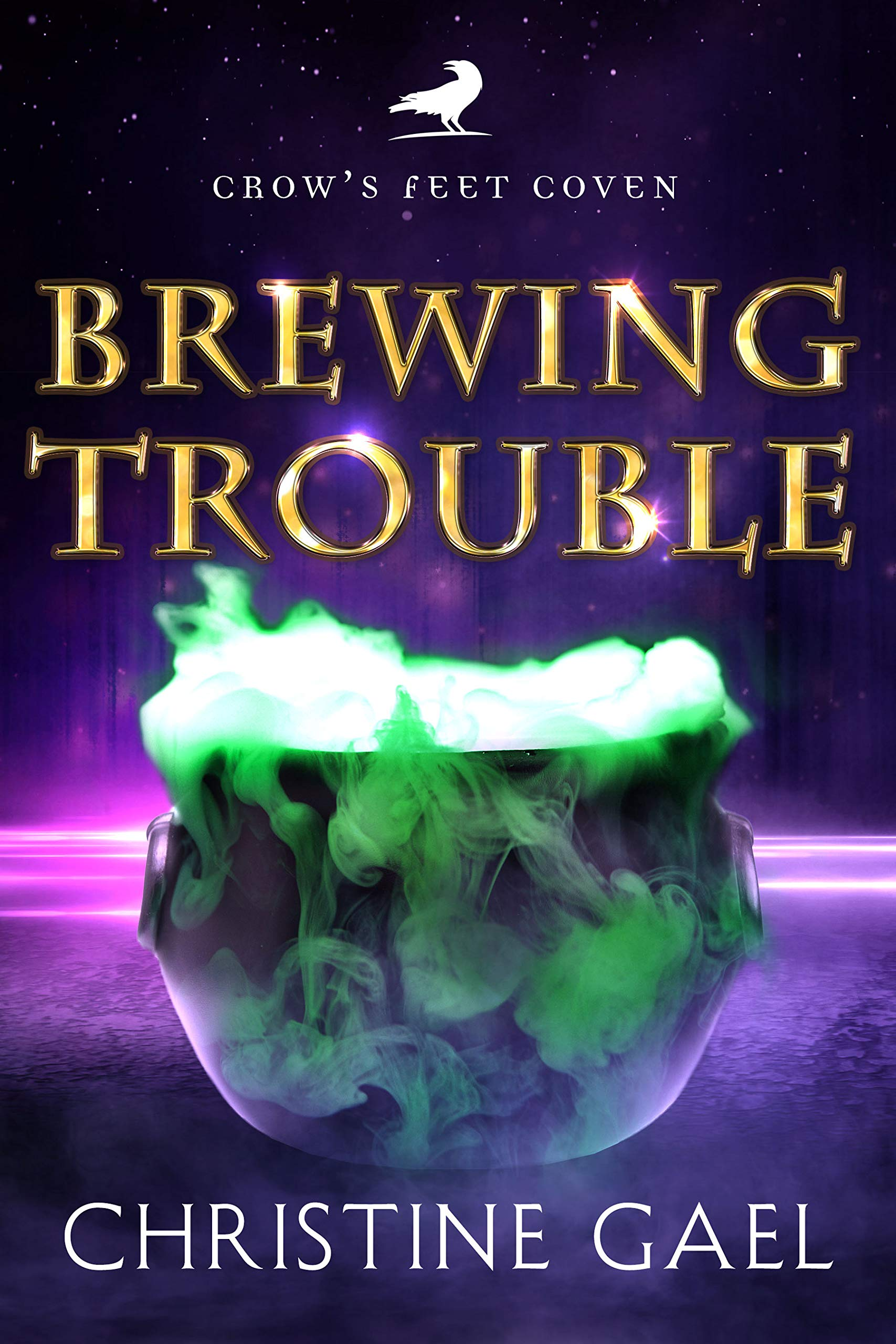 Christine Gael - Crow's Feet Coven 2 - Brewing Trouble