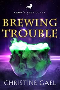Brewing Trouble (Crow's Feet Coven Book 2)