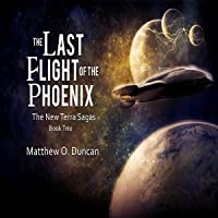 The Last Flight of the Phoenix (The New Terra Sagas Book 2)