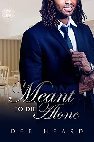 Meant To Die Alone (Guarded Hearts Series Book 1)