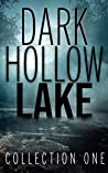 Dark Hollow Lake Collection One