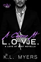 A Chance At L.O.V.E.  (Love At Last, #1) (Bid on Love, #4)