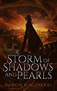 A Storm of Shadows and Pearls (The Oncoming Storm Book 2)