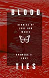 Blood Ties: Stories of Love and Magic