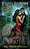 Dark Wine at Death (A Hill Vampire #4)