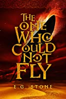 The One Who Could Not Fly (The Wing Cycle Book 1)