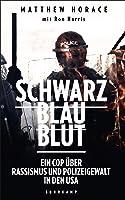 Schwarz Blau Blut: Ein Cop über Rassismus und Polizeigewalt in den USA (suhrkamp taschenbuch)