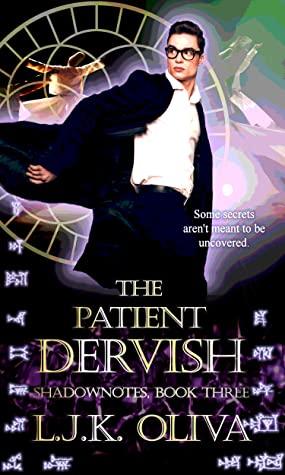 The Patient Dervish (Shadownotes Book 3)