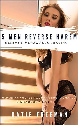 5 Men Reverse Haren MMMMMF Menage Sex Sharing: Older Man Younger Woman Group Romance (5 Shared by Multiple Book 1)