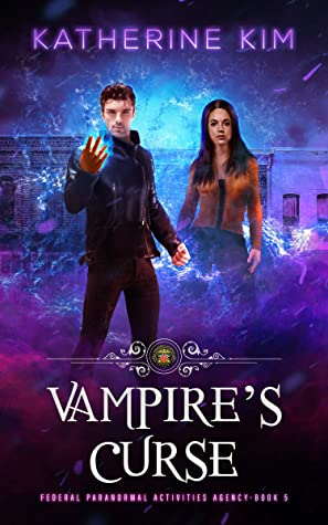 Vampire's Curse (Federal Paranormal Activities Agency Book 5)