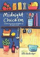 Midnight Chicken (en andere recepten die het waard zijn om voor te leven)