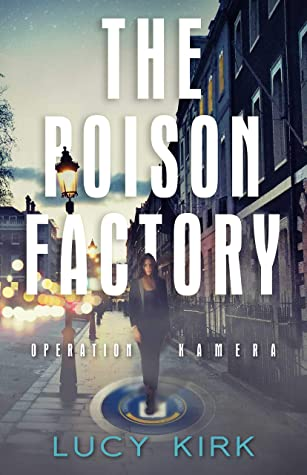 The Poison Factory: Operation Kamera